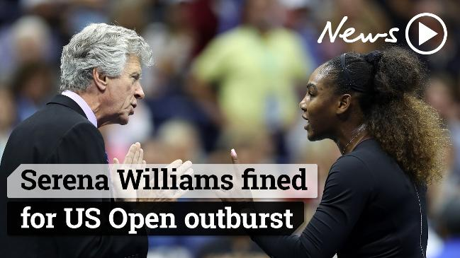 Serena Williams fined for US Open outburst